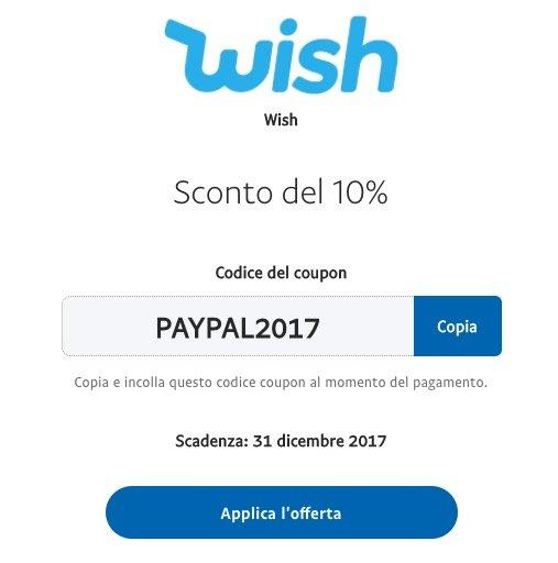 b1a87a1cec Codice coupon sconto Wish 10% fino al 31 Dicembre grazie a PayPal!
