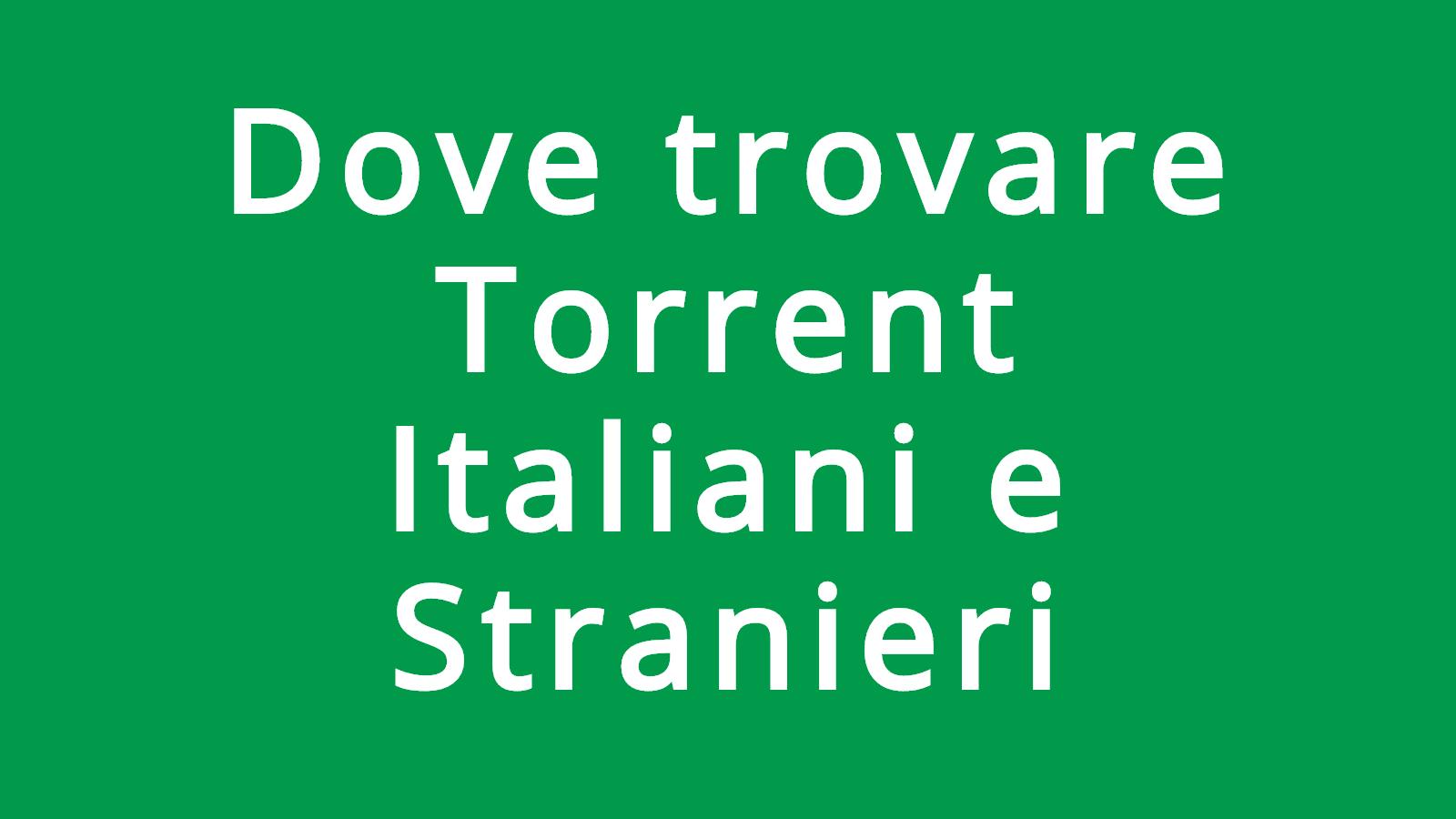 migliori siti torrent italiani e stranieri