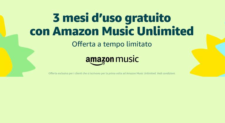 Amazon Music Unlimited gratis per 3 mesi